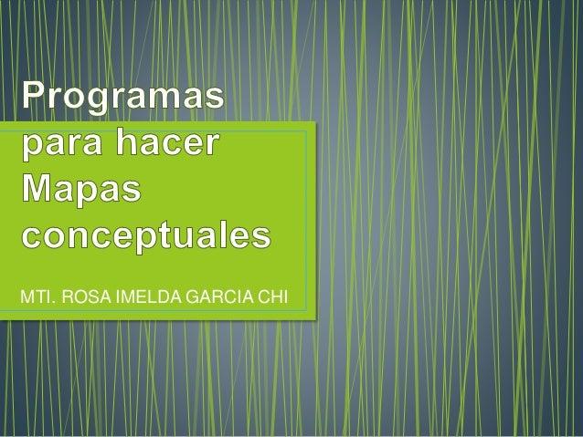 MTI. ROSA IMELDA GARCIA CHI
