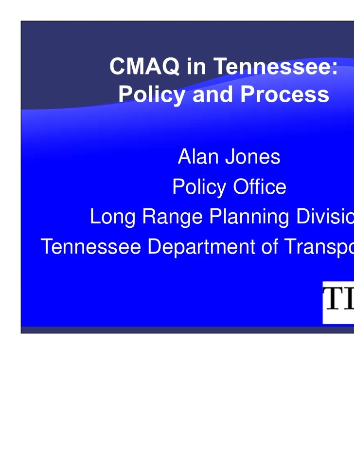 Alan Jones            Policy Office    Long Range Planning DivisionTennessee Department of Transportation