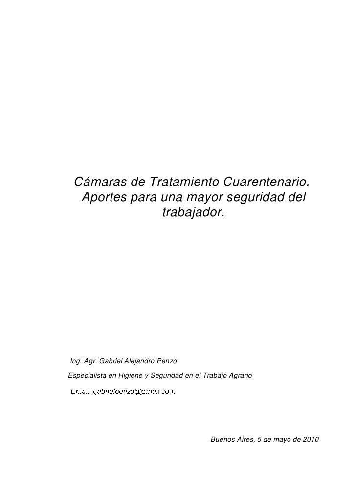 Cámaras de Tratamiento Cuarentenario.   Aportes para una mayor seguridad del                trabajador.     Ing. Agr. Gabr...