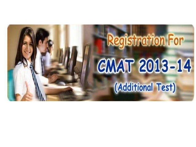 COMMON MANAGEMENT ADMISSION TEST  (CMAT)- 2013-14 (ADDITIONAL TEST)