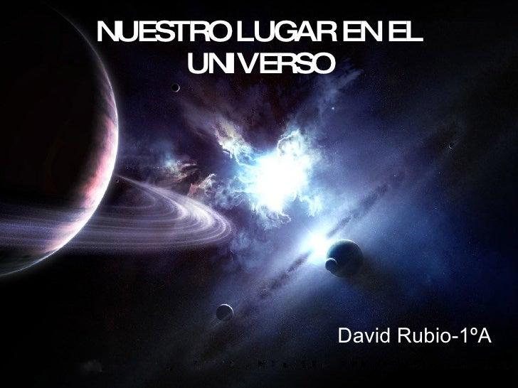 NUESTRO LUGAR EN EL UNIVERSO David Rubio-1ºA