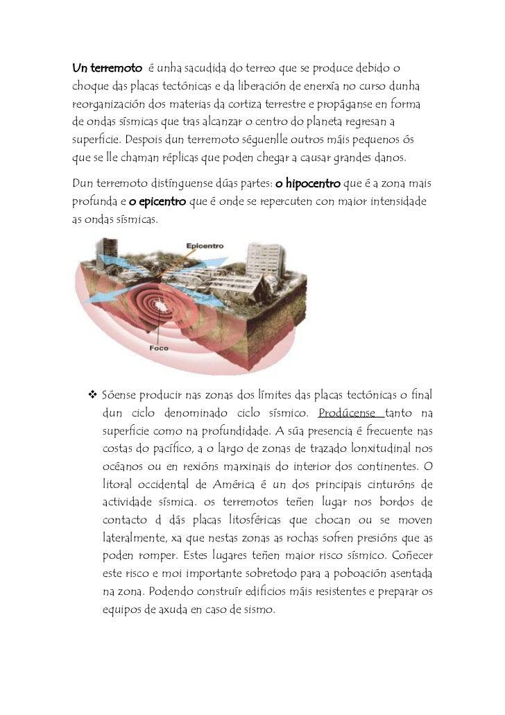 Un terremoto é unha sacudida do terreo que se produce debido ochoque das placas tectónicas e da liberación de enerxía no c...