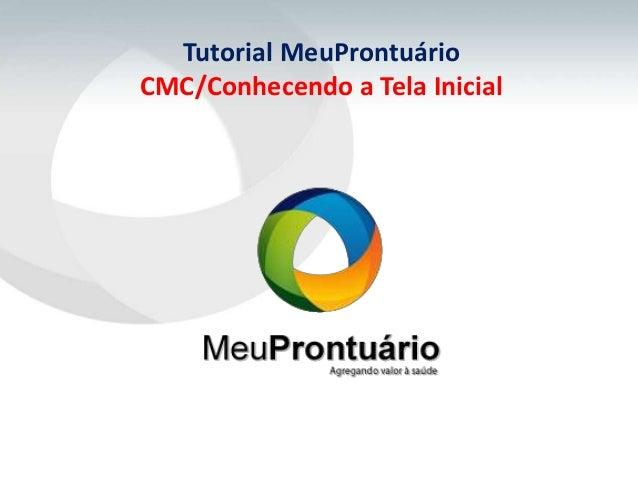 Tutorial MeuProntuárioCMC/Conhecendo a Tela Inicial