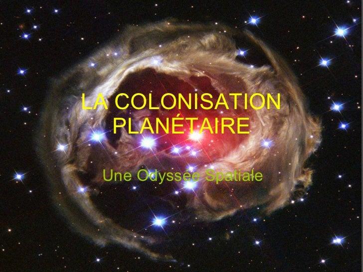 LA COLONISATION PLANÉTAIRE Une Odyssée Spatiale