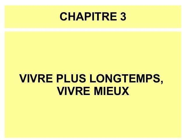 CHAPITRE 3  VIVRE PLUS LONGTEMPS, VIVRE MIEUX