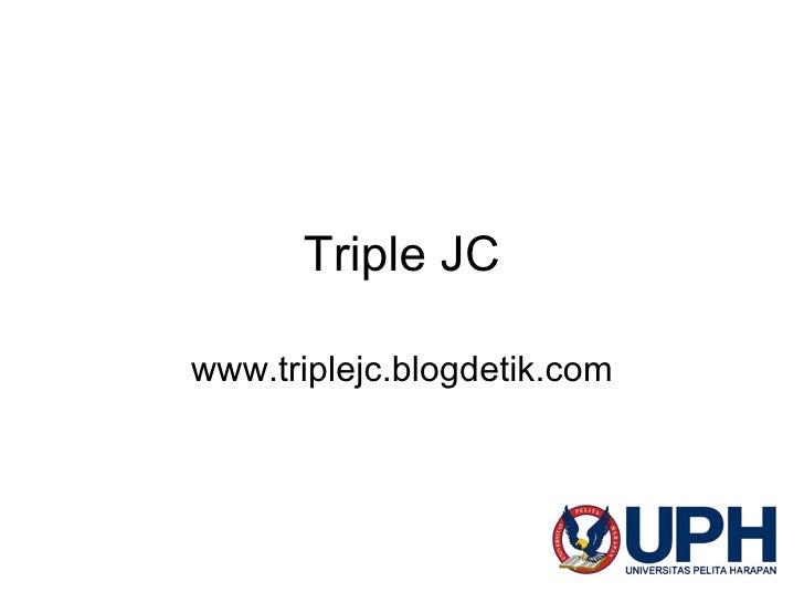 Triple JC www.triplejc.blogdetik.com