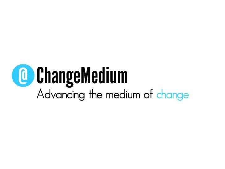 The Medium of Change - Context