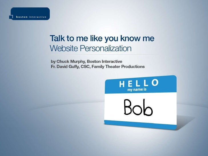 Talk To Me Like You Know Me - Website Personalization