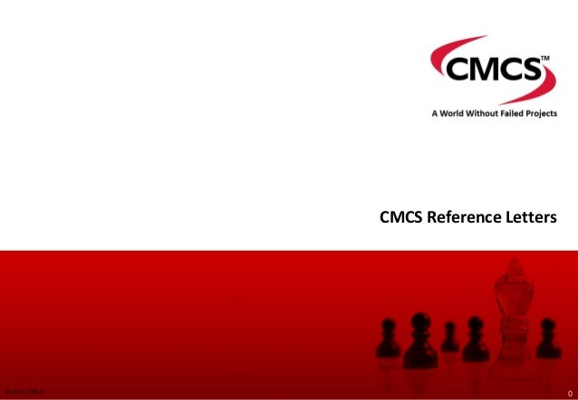 CMCS Reference Letters © 2013 CMCS 0