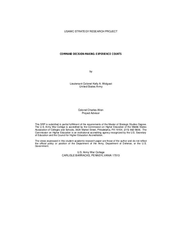USAWC STRATEGY RESEARCH PROJECT                       COMMAND DECISION-MAKING: EXPERIENCE COUNTS                          ...