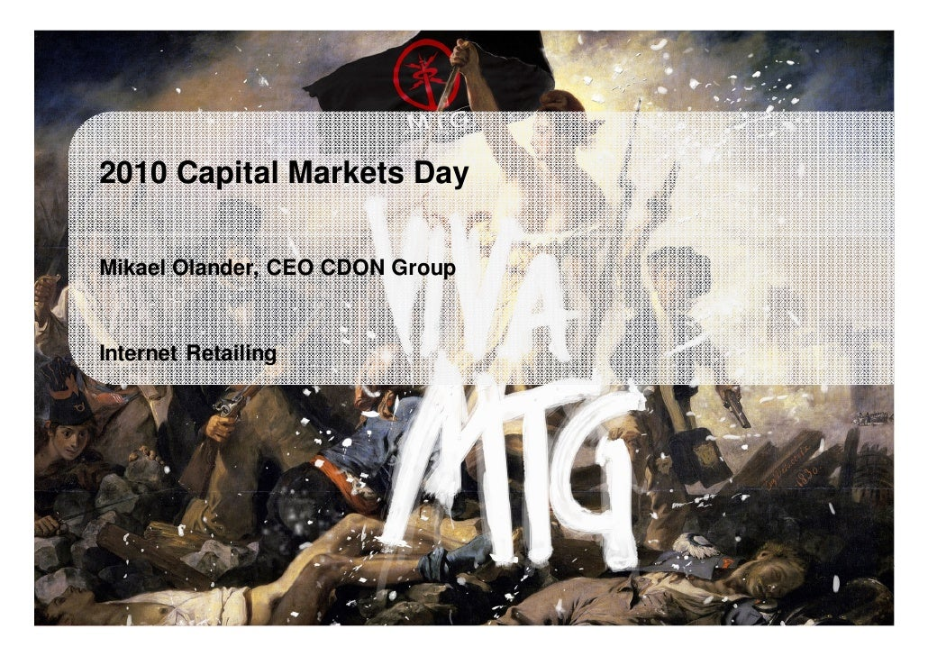 2010 Capital Markets Day        Mikael Olander, CEO CDON Group         Internet Retailing     Modern Times Group MTG AB Na...