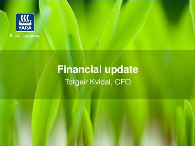 Financial update Torgeir Kvidal, CFO