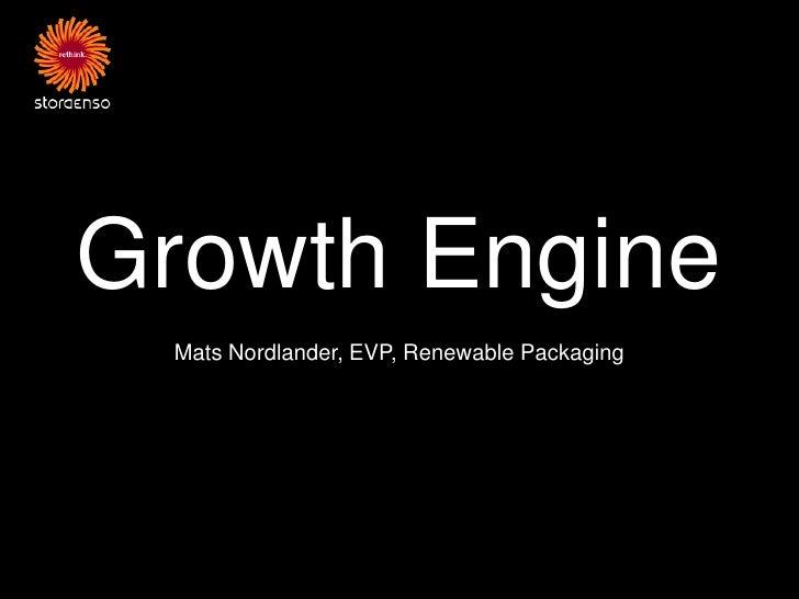 Growth Engine Mats Nordlander, EVP, Renewable Packaging