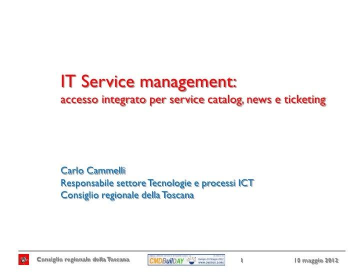 IT Service management:        accesso integrato per service catalog, news e ticketing        Carlo Cammelli        Respons...