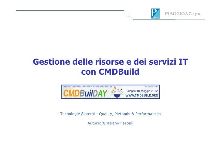 Gestione delle risorse e dei servizi IT           con CMDBuild      Tecnologie Sistemi - Quality, Methods & Performances  ...