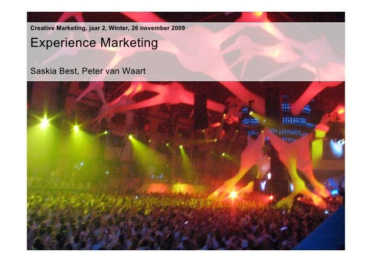 Creative Marketing, jaar 2, Winter, 26 november 2009  Experience Marketing  Saskia Best, Peter van Waart