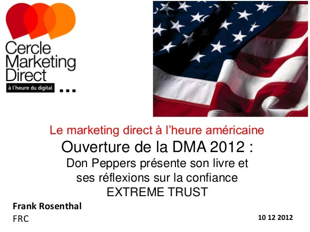 Le marketing direct à l'heure américaine          Ouverture de la DMA 2012 :           Don Peppers présente son livre et  ...