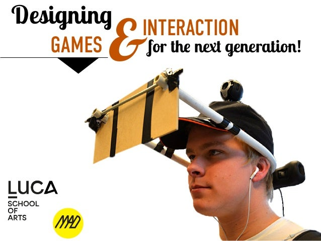 INTERACTION GAMES for the next generation!& Designing