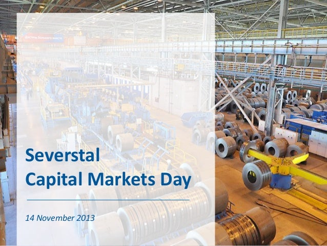 Severstal's Capital Markets Day 2013