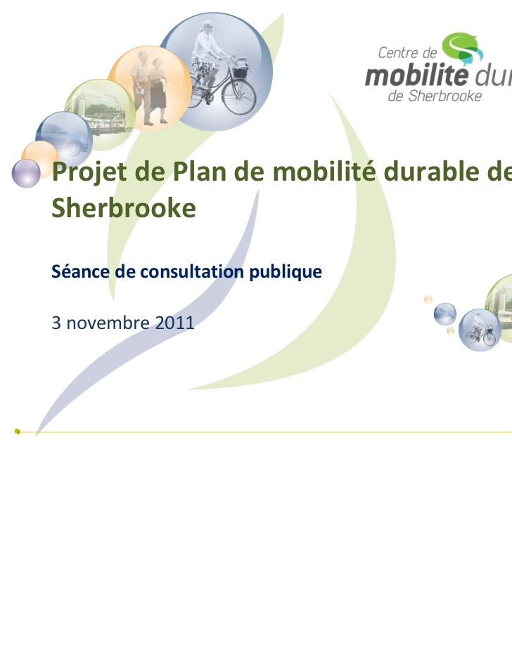 ProjetdePlandemobilité durabledeSherbrookeSéancedeconsultationpublique3novembre2011