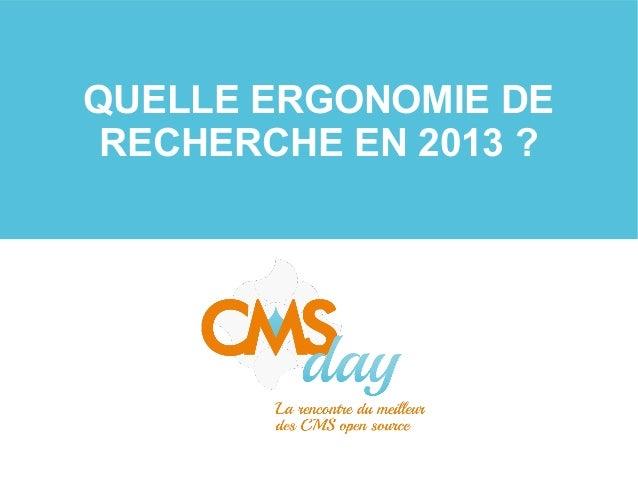 CMSday 2013 - Quelle Ergonomie de recherche en 2013 ?