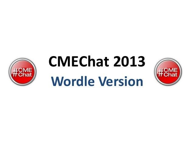CMEChat 2013Wordle Version