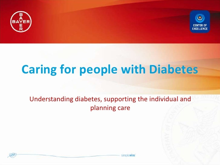 Caring for people with Diabetes Understanding diabetes, supporting the individual and                    planning care