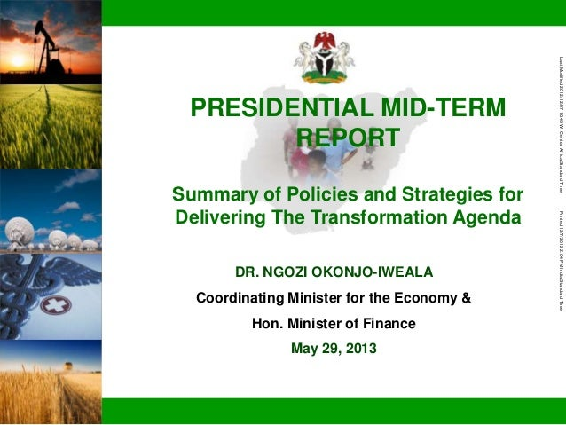 PRESIDENTIAL MID-TERM REPORT  Summary of Policies and Strategies for Delivering The Transformation Agenda by DR. NGOZI OKONJO-IWEALA
