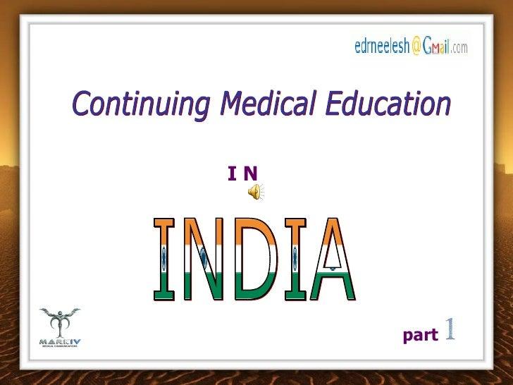 Continuing Medical Education I N  INDIA part