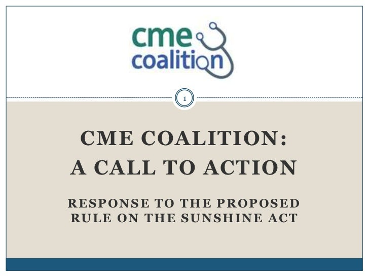1 CME COALITION:A CALL TO ACTIONRESPONSE TO THE PROPOSEDRULE ON THE SUNSHINE ACT
