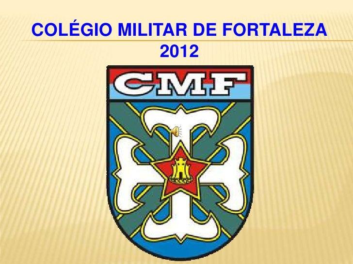 COLÉGIO MILITAR DE FORTALEZA             2012
