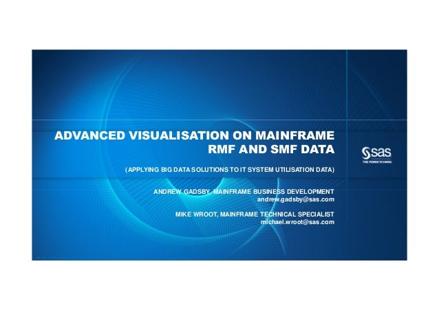Copyright © 2012, SAS Institute Inc. All rights reserved.ADVANCED VISUALISATION ON MAINFRAMERMF AND SMF DATA(APPLYING BIG ...