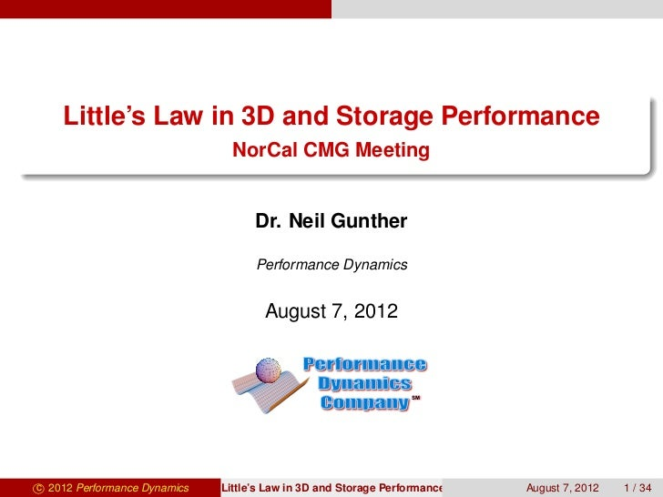 Little's Law in 3D and Storage Performance                                NorCal CMG Meeting                              ...