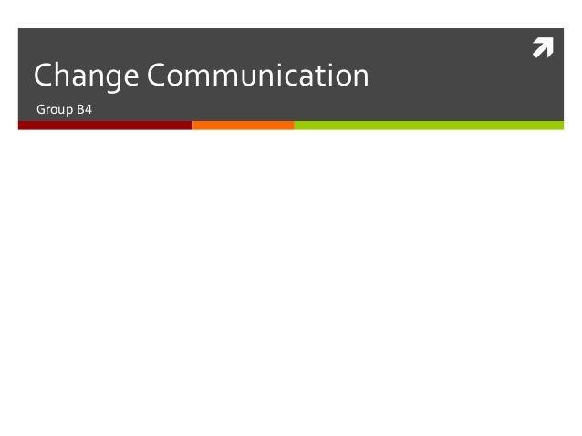 Change Communication Group B4  