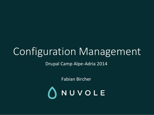Configuration Management in Drupal 8: A preview (DrupalCamp Alpe Adria 2014)
