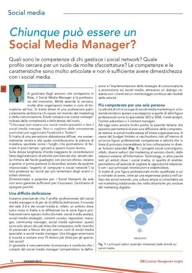 Giugno 2013 CMI Customer Management Insights14Roberto GrossiA giudicare dagli annunci che compaiono inRete, il Social Medi...
