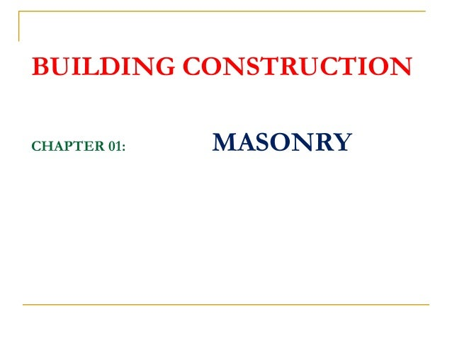 BUILDING CONSTRUCTION CHAPTER 01: MASONRY