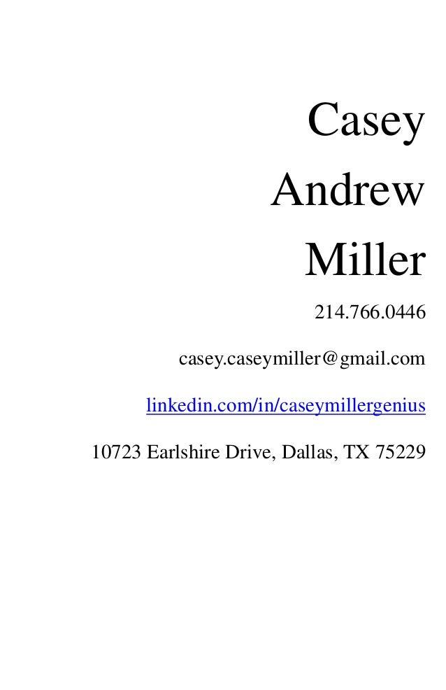 Casey                    Andrew                     Miller                          214.766.0446          casey.caseymille...