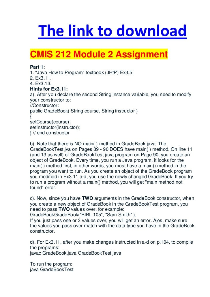 "The link to downloadCMIS 212 Module 2 AssignmentPart 1:1. ""Java How to Program"" textbook (JHtP) Ex3.52. Ex3.11.4. Ex3.13.H..."