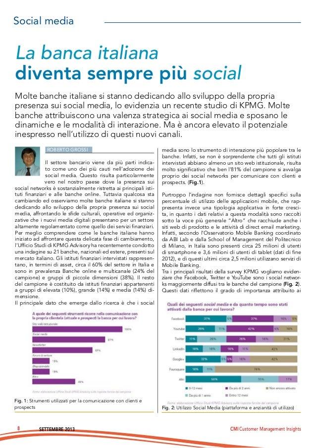 Social media  La banca italiana diventa sempre più social Molte banche italiane si stanno dedicando allo sviluppo della pr...