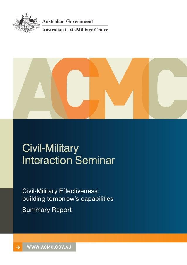 Civil‑Military    Interaction Seminar    Civil‑Military Effectiveness:    building tomorrow's capabilities    Summary Repo...