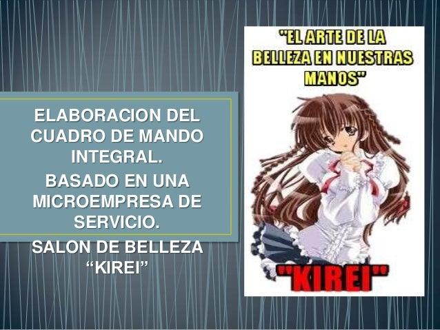 """ELABORACION DELCUADRO DE MANDOINTEGRAL.BASADO EN UNAMICROEMPRESA DESERVICIO.SALON DE BELLEZA""""KIREI"""""""
