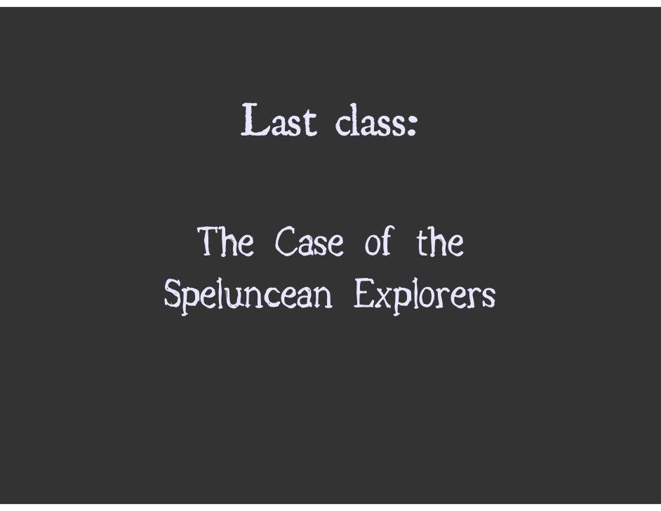 Last class:    The Case of the Speluncean Explorers