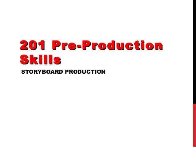 201 Pr e-Pr oductionSkillsSTORYBOARD PRODUCTION