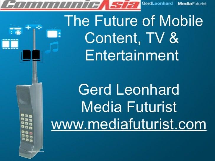 Future of Mobile Content (CMMA 2009 Gerd Leonhard)