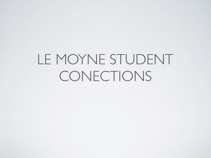 LE MOYNE STUDENT    CONECTIONS