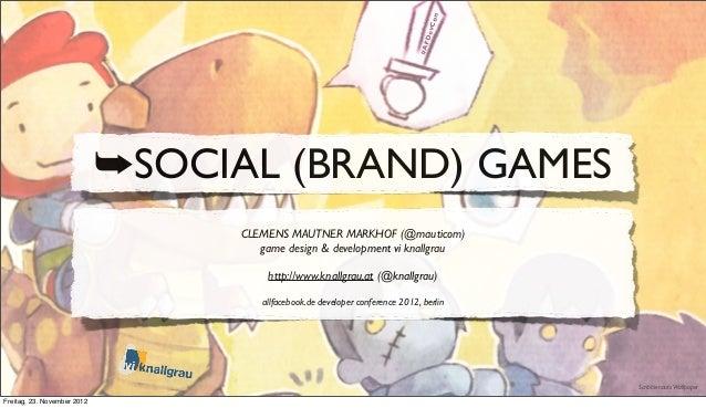 Inside Social (Brand) Games on Facebook @ AllFacebook Developer Conference