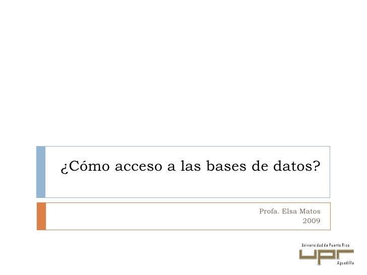 Uso y Búsqueda en las Bases de datos<br />Programa  de Competencias de Información<br />Biblioteca UPR Aguadilla<br />