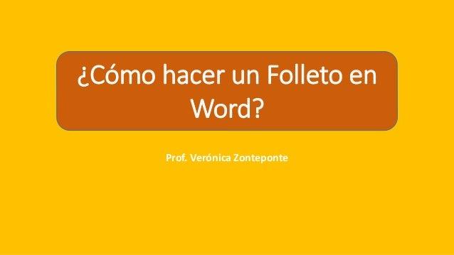Prof. Verónica Zonteponte ¿Cómo hacer un Folleto en Word?