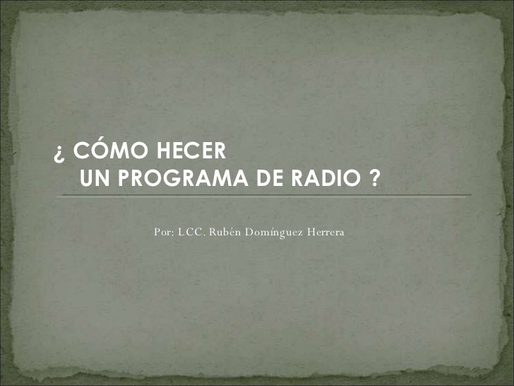 ¿CÓMO HACER UN PROGRAMA DE RADIO?